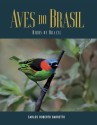 AVES DO BRASIL - BIRDS OF BRAZIL